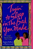 Tryin' To Sleep In The Bed You Made - book cover picture
