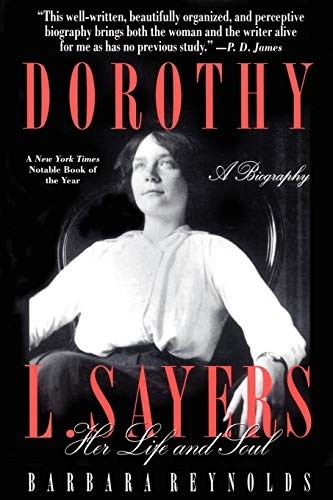 Dorothy L. Sayers: Her Life and Soul - Barbara Reynolds