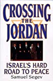 Crossing the Jordan: Israel's Hard Road to Peace - book cover picture