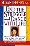 End the Struggle and Dance With Life : How to Build Yourself Up When the World Gets You Down - book cover picture