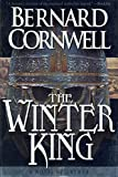 The Winter King: A Novel of Arthur (The Warlord Chronicles: I) - book cover picture