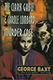 The Clark Gable and Carole Lombard Murder Case - book cover picture