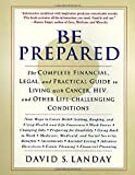 Be Prepared: The Complete Financial, Legal, and Practical Guide for Living With a Life-Challenging Condition - book cover picture