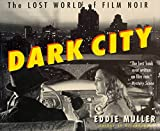 Everything California State Prisons Book: Dark City : The Lost World of Film Noir