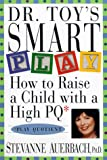 Dr. Toy's Smart Play : How To Raise A Child With a High PQ (Play Quotient) - book cover picture