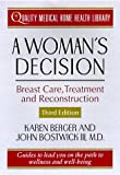 A Woman's Decision : Breast Care, Treatment & Reconstruction (Quality Medical Home Health Library) - book cover picture