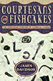 Courtesans & Fishcakes: The Consuming Passions of Classical Athens, Davidson, James N.