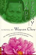 the difficult position of liang in wayson choys novel the jade peony Please feel free to post your presentations and/or thoughts on wayson choy's novel the jade peony  in a very difficult position,  the-jade-peony-by-wayson.