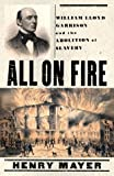All on Fire: William Lloyd Garrison and the Abolition of Slavery - book cover picture