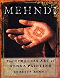 Mehndi : The Timeless Art of Henna Painting - book cover picture
