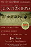 The Junction Boys : How 10 Days in Hell with Bear Bryant Forged A Champion Team at Texas A&M - book cover picture