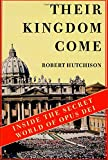 Their Kingdom Come : Inside the Secret World of Opus Dei - book cover picture