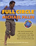 Full Circle: One Man's Journey by Air, Train, Boat and Occasionally Very Sore Feet Around the 50,000 Miles of the Pacific Rim - book cover picture