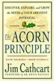 Buy The Acorn Principle: Know Yourself-Grow Yourself: Discover, Explore, and Grow the Seeds of Your Greatest Potential from Amazon