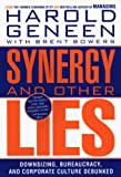 Buy Synergy and Other Lies : Downsizing, Bureaucracy, and Corporate Culture Debunked from Amazon