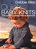 Quick Baby Knits : Over 25 Quick and Easy Designs for 0-3 year olds - book cover picture
