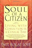Soul of a Citizen : Living With Conviction in a Cynical Time - book cover picture