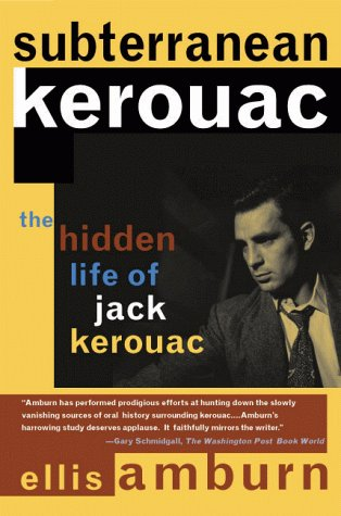 Subterranean Kerouac: The Hidden Life of Jack Kerouac, Amburn, Ellis