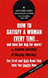 How to Satisfy A Woman Every Time...And Have Her Beg For More - book cover picture