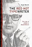 The Red Hot Typewriter: The Life and Times of John D. Macdonald by  Hugh Merrill (Hardcover - October 2000) 