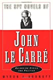 The Spy Novels of John Le Carre : Balancing Ethics and Politics - book cover picture