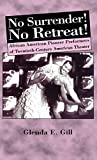 No Surrender! No Retreat! : African-American Pioneer Performers of 20th Century American Theater