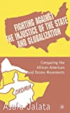 Fighting Against the Injustice of the State and Globalization: Comparing the African American and Oromo Movements by Asafa Jalata