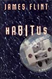 Habitus: A Novel, Flint, James