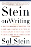 Stein on Writing : A Master Editor of Some of the Most Successful Writers of Our Century Shares His Craft Techniques and Strategies , by Sol Stein