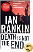 Death Is Not the End: An Inspector Rebus Novella by  Ian Rankin (Hardcover - June 2000) 