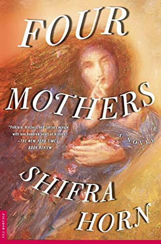Four Mothers: A Novel, Horn, Shifra