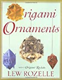 Origami Ornaments: The Ultimate Kusudama Book by Lew Rozelle