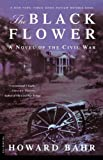 The Black Flower: A Novel of the Civil War - book cover picture