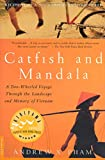 Catfish and Mandala : A Two-Wheeled Voyage through the Landscape and Memory of Vietnam - book cover picture