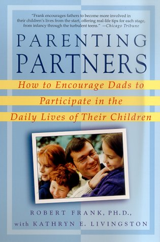 Parenting Partners: How to Encourage Dads to Participate in the Daily Lives of Their Children