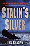 Stalins Silver: The Sinking of the USS John Barry