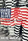 Everything California State Prisons Book: Hard Time Blues: How Politics Built a Prison Nation