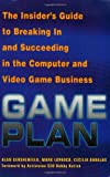 Buy Game Plan: The Insider's Guide to Breaking In and Succeeding in the Computer and Video Game Business from Amazon