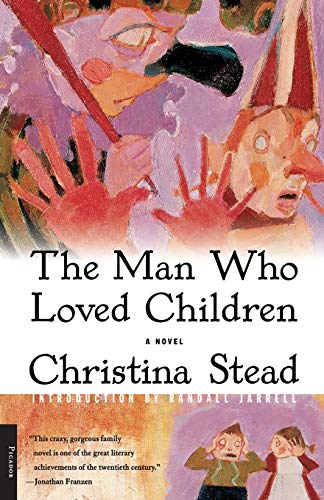 The Man Who Loved Children, by Stead, Christina