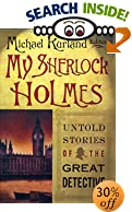 My Sherlock Holmes: Untold Stories of the Great Detective by  Michael Kurland (Editor) (Hardcover - February 2003)