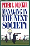 Cover Image of Managing in the Next Society by Peter F. Drucker published by Truman Talley Books