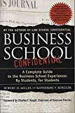 Business School Confidential: A Complete Guide to the Business School Experience: By Students, for Students - book cover picture