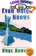 Evan Only Knows: A Constable Evans Mystery by  Rhys Bowen (Hardcover - March 2003)
