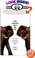 Why Elephants Have Big Ears: And Other Riddles from the Natural World by Chris Lavers