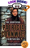 The Unofficial Patricia Cornwell Companion: A Guide to the Bestselling Author's Life and... by  George W. Beahm (Paperback)