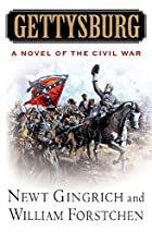 Gettysburg: A Novel of the Civil War by Newt Gingrich