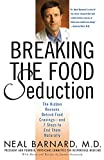 Breaking the Food Seduction: The Hidden Reasons Behind Food Cravings -- And 7 Steps to End Them Naturally