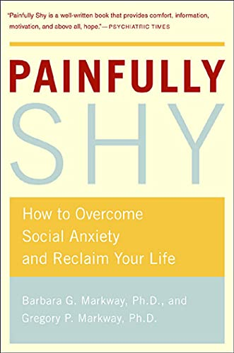Image for Painfully Shy  How to Overcome Social Anxiety and Reclaim Your Life