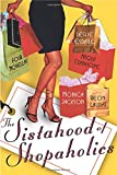 The Sistahood of Shopaholics by Leslie Esdaile, Monica Jackson, Reon Laudat, Niqui Stanhope