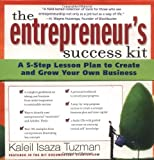 Buy The Entrepreneur's Success Kit : A 5-Step Lesson Plan to Create and Grow Your Own Business from Amazon